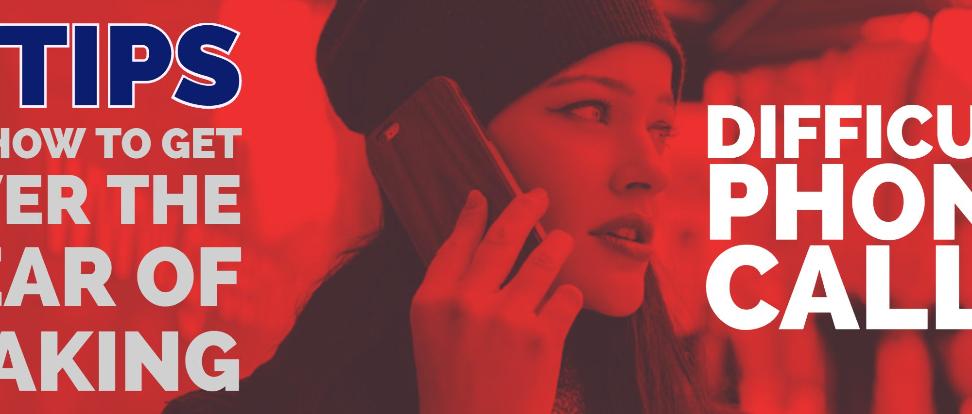 3 Tips On How to Get Over The Feat of Making Difficult Phone Calls