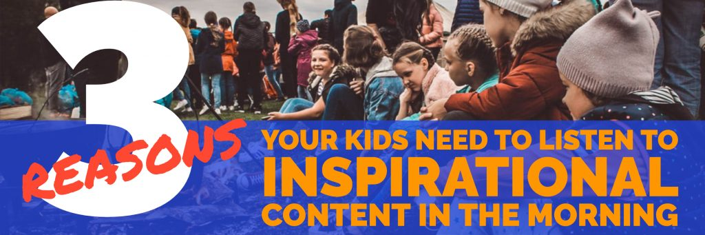 YOUR KIDS NEED TO LISTEN TO INSPIRATIONAL CONTENT IN THE MORNING global sales coach paul argueta motivational speaker tedx speaker author contributor sales trainer